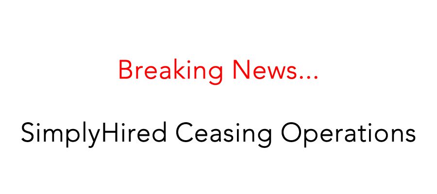 SimplyHired Ceasing Operations Recruiting Headlines