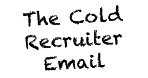 cold recruiter email