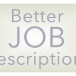 8 Tips for Better Job Descriptions