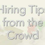 Hiring Tips from the Crowd