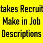 6 Common Mistakes Recruiters Make  While Writing Job Descriptions