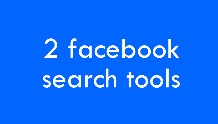 2 Facebook Search Tools for Sourcers   Recruiting Headlines