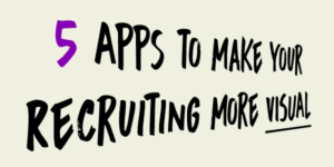 5 apps for more visual recruiting