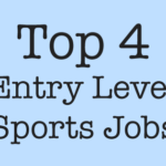 TOP 4 ENTRY-LEVEL SPORTS JOBS FOR 2017 RECRUITING