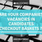 Are Your Companies Vacancies In Candidates Checkout Baskets ?