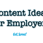 Content Ideas for Employers