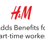 H&M Adds Benefits for Part-timers