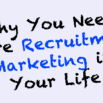 The Importance of Recruitment Marketing in Talent Attraction