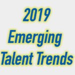 10 Emerging Talent Trends for 2019
