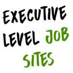 List of Executive Job Sites