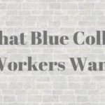 What Blue-Collar Workers Want