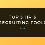 Top 5 HR & Recruiting Tools You Should Use in 2019