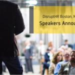 DisruptHR Boston 4.0 Speakers Announced!