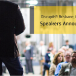 DisruptHR Brisbane 3.0 Speakers Announced!
