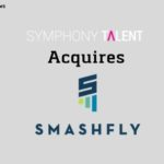 Symphony Talent Acquires SmashFly