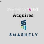 Symphony Talent Acquires SmashFly