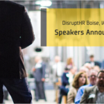 DisruptHR Boise 2.0 Speakers Announced!
