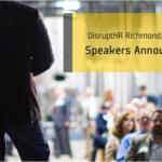 DisruptHR Richmond 3.0 Speakers Announced!