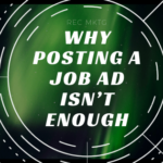 Why Posting a Job Ad Isn't Enough to Sell Your Company to Potential Candidates