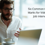 Six Common Question Marks for Video-Based Job Interviews
