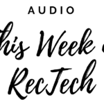 This Week in RecTech Audio Headlines