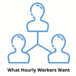 Hourly Workers Want Benefits That Matter