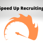 In Today's Recruiting, Speed is Your Friend