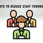 5 Ways to Reduce Staff Turnover